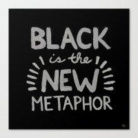 Black is the new Metaphor Canvas Print