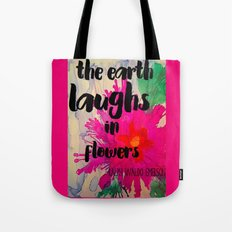The Earth Laughs in Flowers Tote Bag