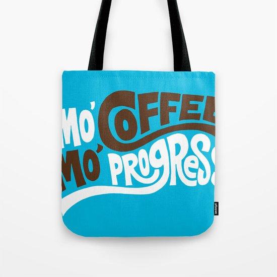 Mo' Coffee Mo' Progress Tote Bag