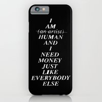 iPhone & iPod Case featuring I AM HUMAN AND I NEED MONEY JUST LIKE EVERYBODY ELSE DOES by WASTED RITA