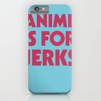 Anime is for Jerks iPhone 6 Slim Case