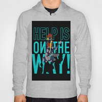 Help Is On The Way Hoody
