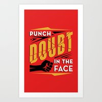Punch Doubt in the Face! Art Print