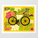RIDE YOUR BIKES Art Print