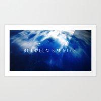 Between Breaths Art Print