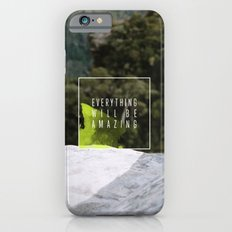 Everything Will Be Amazing iPhone 6 Slim Case