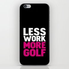 Less work more golf iPhone & iPod Skin