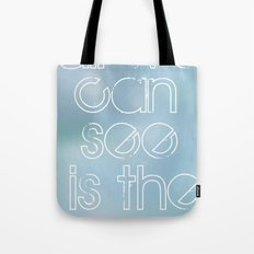all we can see is the sea Tote Bag