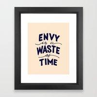 Envy is a Waste of Time Framed Art Print