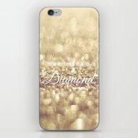 Shine Bright Like A Diam… iPhone & iPod Skin