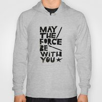 May The Force Be With Yo… Hoody