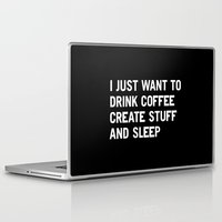 beach Laptop & iPad Skins featuring I just want to drink coffee create stuff and sleep by WORDS BRAND™