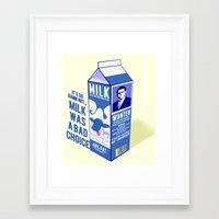 Milk Was A Bad Choice ~ … Framed Art Print