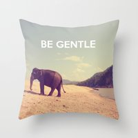 Be Gentle Throw Pillow