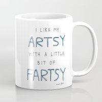 I like my artsy with a little bit of fartsy Mug