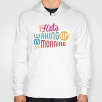 Hoody featuring I Hate Waking Up ! by Wersns