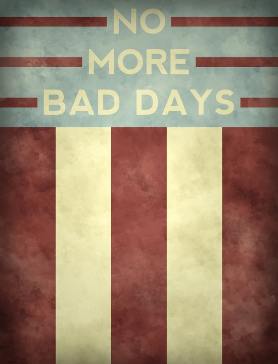 No More Bad Days Art Print