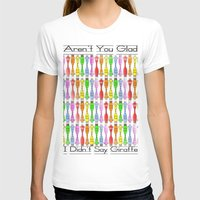 Aren't You Glad I Didn't… Womens Fitted Tee White SMALL