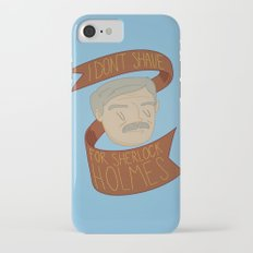 I don't shave for Sherlock Holmes Slim Case iPhone 7