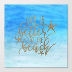 LIFE IS BETTER AT THE BEACH - typography and watercolor Canvas Print