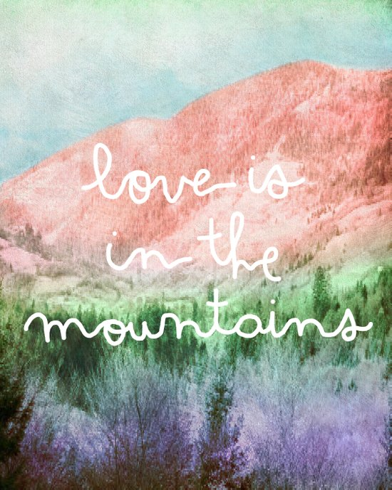 Love is in the Mountains Art Print