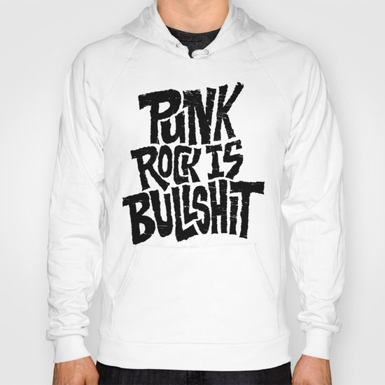 Punk Rock is Bullshit Hoody