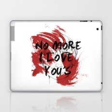 No more I love you's Laptop & iPad Skin
