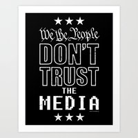 WE THE PEOPLE DON'T TRUST THE MEDIA Art Print