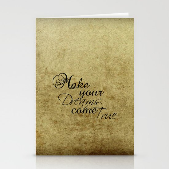 Make your dreams come true Stationery Card