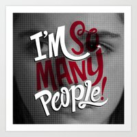 I'm So Many People Art Print