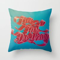 Live Fast Die Young Throw Pillow