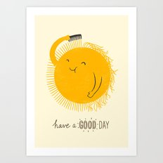 Have a good day Art Print