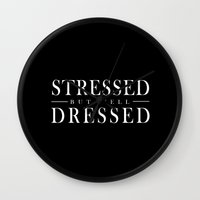 Stressed But Well Dresse… Wall Clock