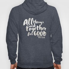 All Things Work Together For Good (Romans 8:28) Hoody