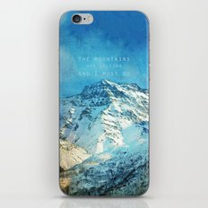 Adventure. The mountains are calling, and I must go. John Muir. iPhone & iPod Skin