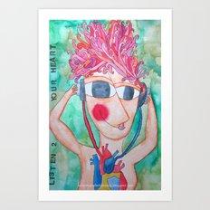 Listen 2 your heart Art Print