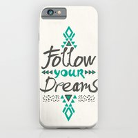 iPhone Cases featuring Follow Your Dreams by Pom Graphic Design