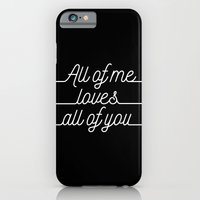 All of me.. Loves all of you iPhone 6 Slim Case