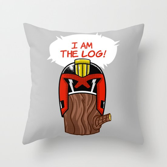 I am the LOG! Throw Pillow