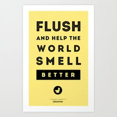Flush and Make the World Smell Better (Yellow) Art Print