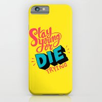 Stay Young or Die Trying iPhone 6 Slim Case