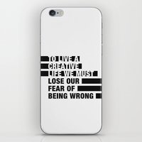 To Live a Creative Life we must Lose Our Fear of Being Wrong iPhone & iPod Skin