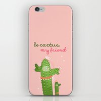 Be Cactus, My Friend iPhone & iPod Skin