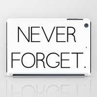 Never Forget iPad Case