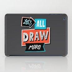 Draw, More iPad Case