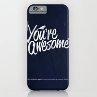 iPhone & iPod Case featuring You're Awesome by Adam Dunt