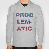 PROBLEMATIC Hoody