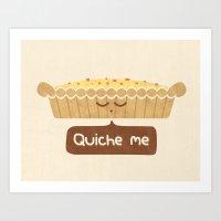 Quiche Me Art Print