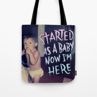 Started as a Baby Tote Bag