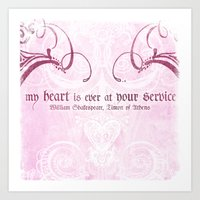 My heart is ever at your service - Shakespeare Love Quote Art Print